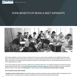 SOME BENEFITS OF BEING A NEET ASPIRANTS