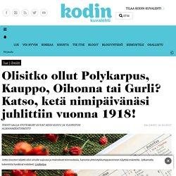 Nimipäiväkalenteri 1918: Olisitko Polykarpus, Kauppo, Oihonna tai Gurli?
