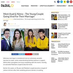 Meet Asad & Nimra - The Young Couple Going Viral For Their Marriage!