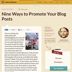 Nine Ways to Promote Your Blog Posts | chrisbrogan.com