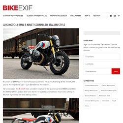 Luis Moto: A BMW R nineT scrambler, Italian Style