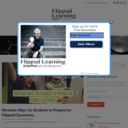 Nineteen Ways for Students to Prepare for Flipped Classrooms – Flipped Learning Simplified