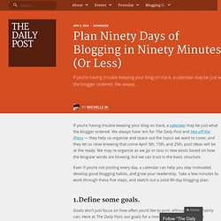 Plan Ninety Days of Blogging in Ninety Minutes (Or Less)