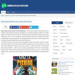 Game Ninja Android Seru Untuk Dimainkan