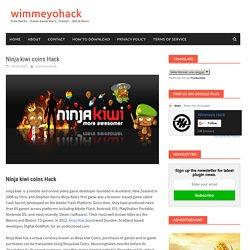 Ninja kiwi coins Hack