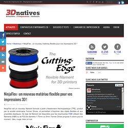 NinjaFlex : un nouveau matériau flexible pour vos impressions 3D