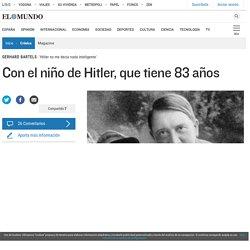 Con el niño de Hitler, que tiene 83 años