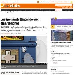 Jeux vidéo: La réponse de Nintendo aux smartphones - Économie