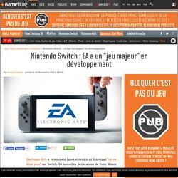 """Nintendo Switch : EA a un """"jeu majeur"""" en développement"""