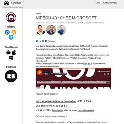 Nipédu 40 : Chez Microsoft