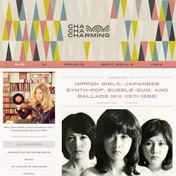 Nippon Girls: Japanese Synth-pop, Bubble-gum, and Ballads Mix (1971-1985)