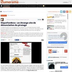NiqueTonBoss : un étrange site de dénonciation du piratage - Numerama