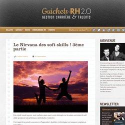 Le Nirvana des soft skills ! 3ème partie - Guichets-RH 2.0