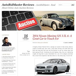 2014 Nissan Maxima S/S 3.5L 6: A Great Car to Vouch For