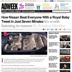 How Nissan Beat Everyone With a Royal Baby Tweet in Just Seven Minutes