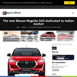 The new Nissan Magnite SUV dedicated to Indian market