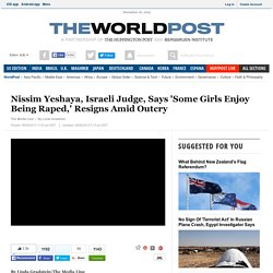 Nissim Yeshaya, Israeli Judge, Says 'Some Girls Enjoy Being Raped,' Resigns Amid Outcry