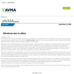 AVMA 15/09/02 Nitrofuran ban in effect