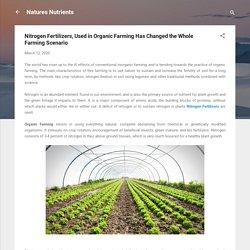 Nitrogen Fertilizers, Used in Organic Farming Has Changed the Whole Farming Scenario