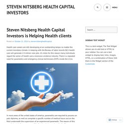 Steven Nitsberg Health Capital Investors is Helping Health clients
