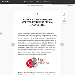 Steven Nitsberg Health Capital Investors Runs a Finance Firm