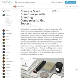 Create a Good Brand Image with Branding Companies to Get Success @niume_official
