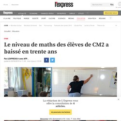 Le niveau de maths des élèves de CM2 a baissé en trente ans