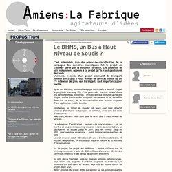 Le BHNS, un Bus à Haut Niveau de Soucis ? - Amiens : La Fabrique