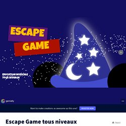 Escape Game tous niveaux by afoucher on Genially