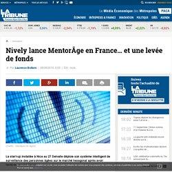 Nively lance MentorÂge en France… et une levée de fonds