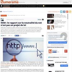 NKM : le rapport sur la neutralité du net n'est pas un projet de loi - Numerama