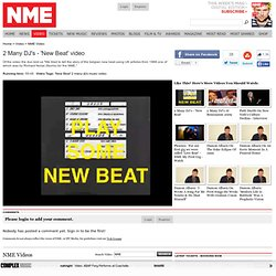 2 Many DJ's - 'New Beat' - NMETV Latest Music Videos and Clips | - NME.COM