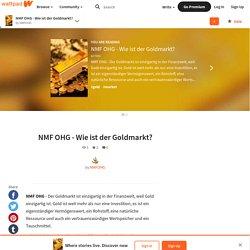 NMF OHG - Wie ist der Goldmarkt? - NMF OHG - Wie ist der Goldmarkt?