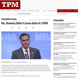 No, Romney Didn't Leave Bain in 1999 | TPM Editors Blog