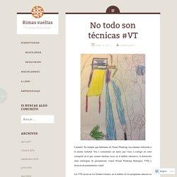 No todo son técnicas #VT