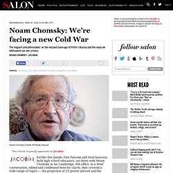 Noam Chomsky: We're facing a new Cold War