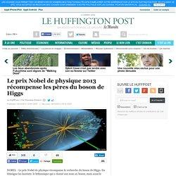 Nobel de physique 2013 : les découvreurs du boson de Higgs