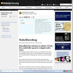 Malala Yousafzai - Nobelforedrag: Bismillah hir rahman ir rahim. I Guds den nådefulle og mest velgjørendes navn