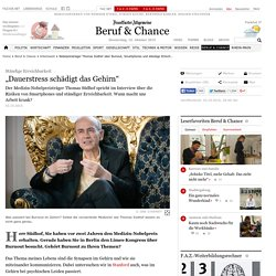 Nobelpreisträger Thomas Südhof über Burnout, Smartphones und ständige Erreichbarkeit