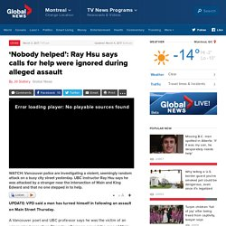 'Nobody helped': Ray Hsu says calls for help were ignored during alleged assault