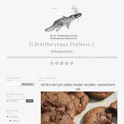 Cookies chocolat- nocciolata - caramel beurre salé
