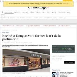 Nocibé et Douglas vont former le n°1 de la parfumerie