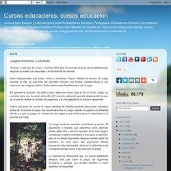 Cursos para educadores sociales y trabajadores sociales: Juegos nocturnos. Ludotecas