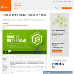 Node.js on the Road: Node.js @ Yahoo - Developer Center