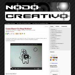 Nodo Creativo: Como hacer un Stop Motion?