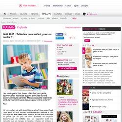 Noël 2013 : Tablettes pour enfant, pour ou contre ?