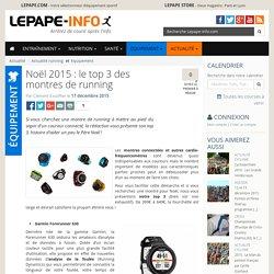 Noël 2015 : le top 3 des montres de running