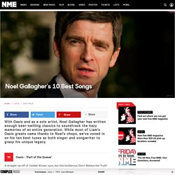 Noel Gallagher's 10 Best Songs