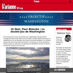 Or Noir, Peur Blanche : Le double-jeu de Washington