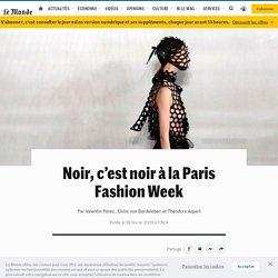 Noir, c'est noir à la Paris Fashion Week